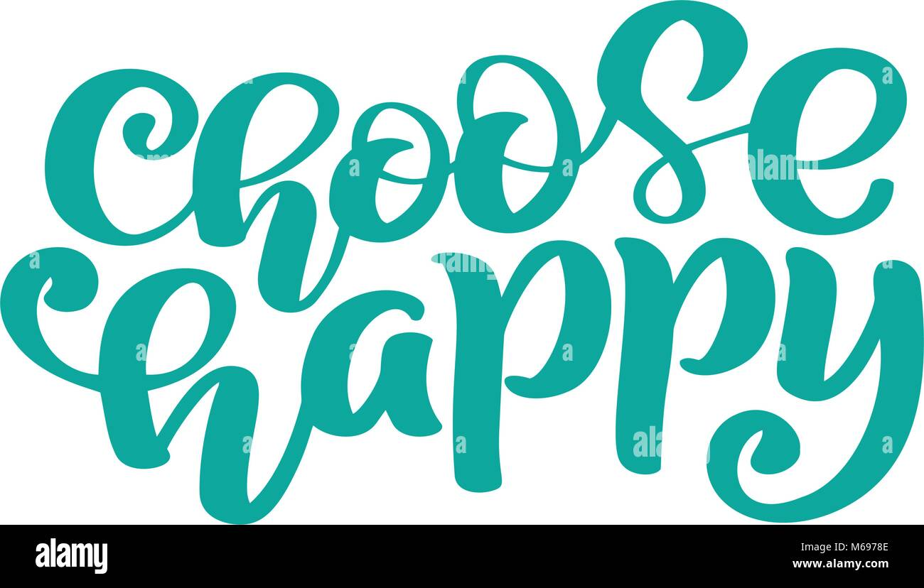 Choose Happy Hand Drawn Text Trendy Hand Lettering Quote Fashion