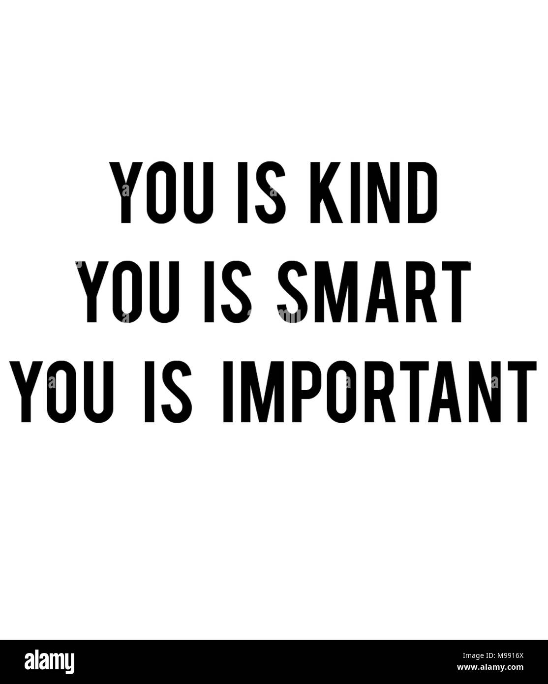 You Is Kind You Is Smart You Is Important Stock Photo 177834130 Alamy