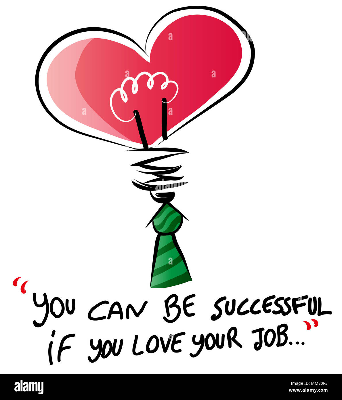 i love my job.  you can be successful if you love your job. - Stock Image