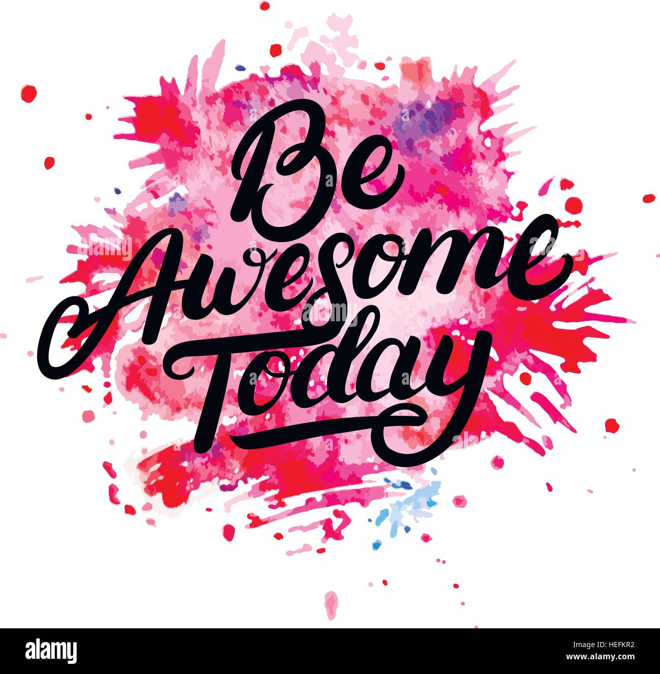 Be Awesome Today hand written lettering on watercolor