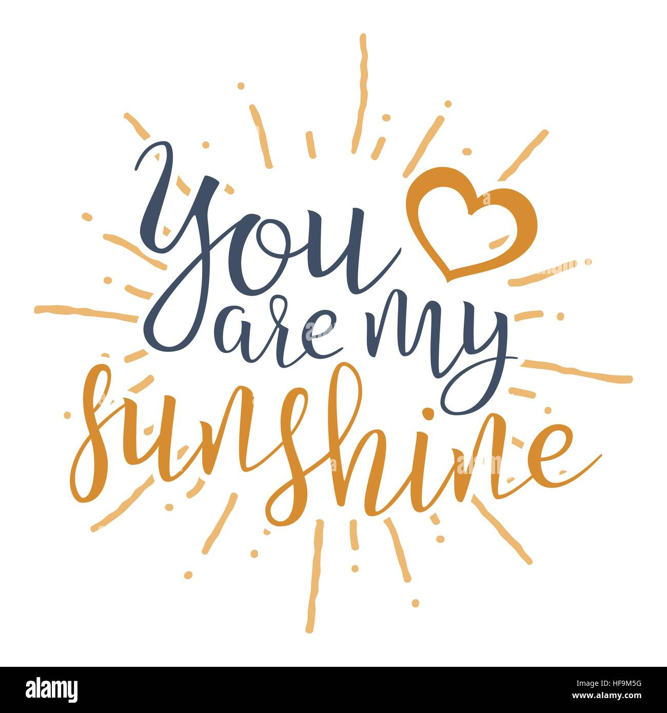 You are my sunshine handwritten lettering quote about