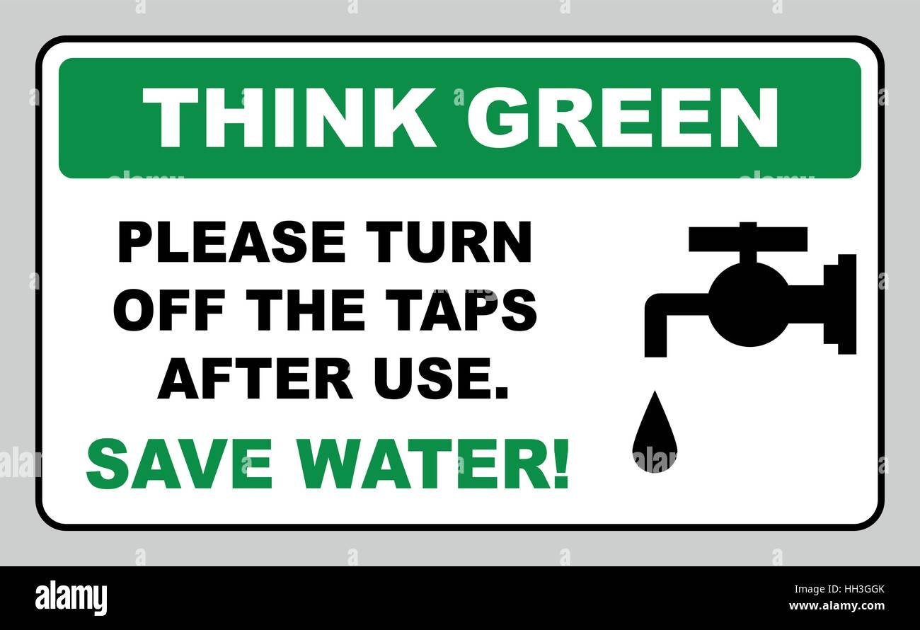 Think Green Please Turn Off The Taps After Use Save