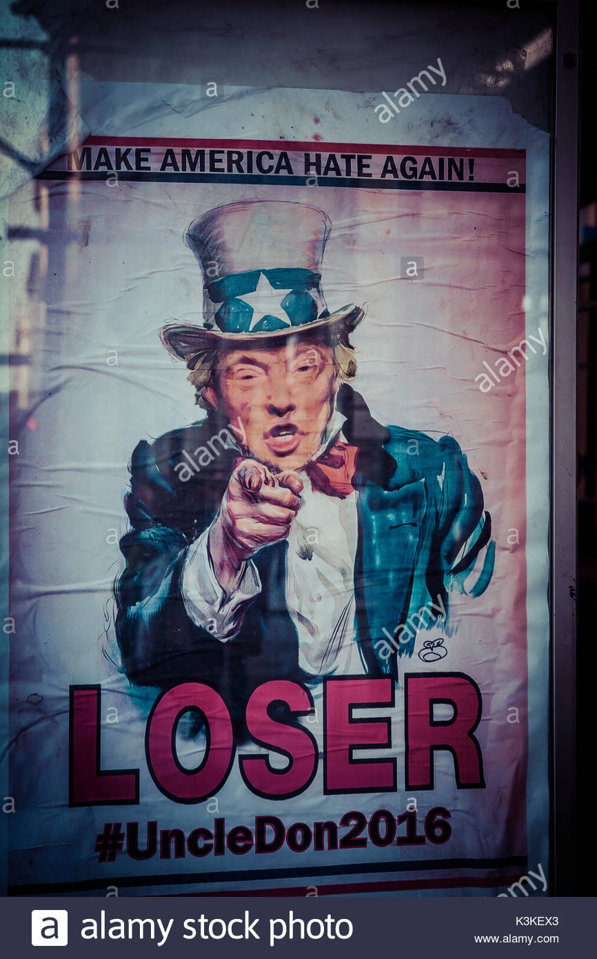 Poster of Donald Trump, Make America hate again, Loser, Uncle Don 2016,  Manhatten, New York, USA - Stock Image