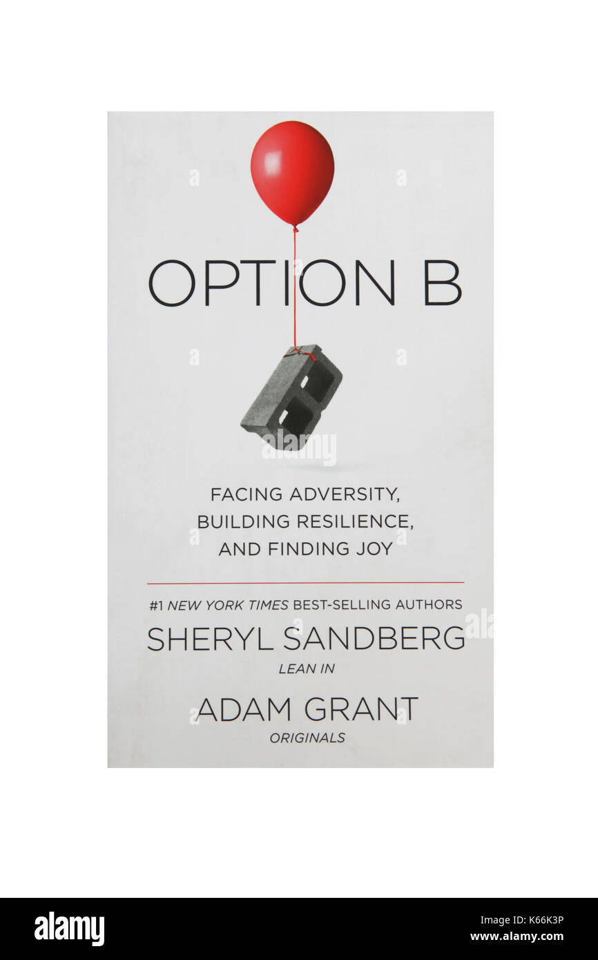 The book Option B by Sheryl Sandberg and Adam Grant - Stock Image