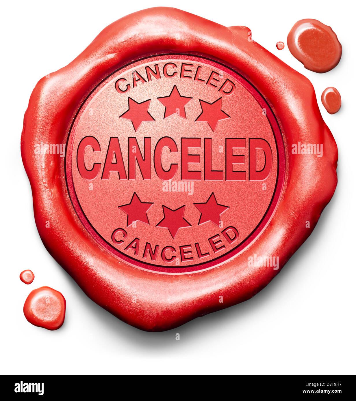 stornierte abbrechen Event Termin Gig Flug oder Urlaub Reservierung Bestellung rotes Etikett Symbol oder Stempel Stockbild