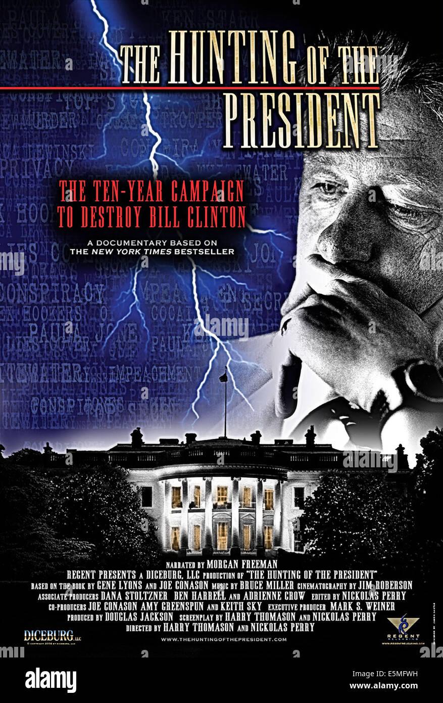 DIE Jagd OF THE PRESIDENT, Bill Clinton, 2004, (c) Regent Releasing/Courtesy Everett Collection Stockbild