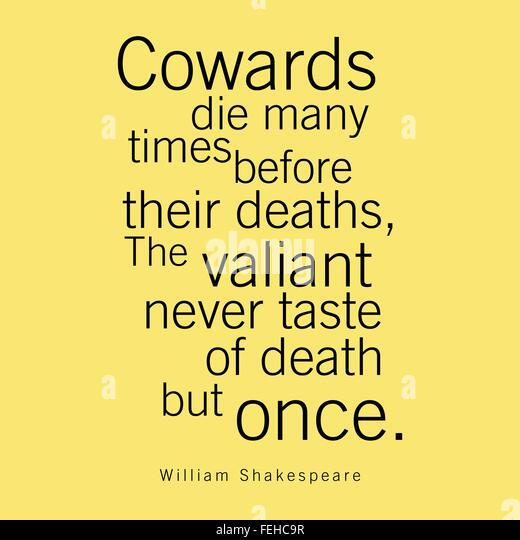 cowards die many times before their deaths essay Before their death this famous quotation occurs in shakespeare's play julius caesar it is doctor lser cowards die many times before their deaths essay some guy said some of his research for the art history research paper came from assassin's creed but he didn't put it in the footnotes 1 in the morning still haven't the sample essay written.